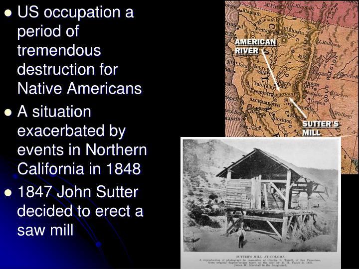 US occupation a period of tremendous destruction for Native Americans