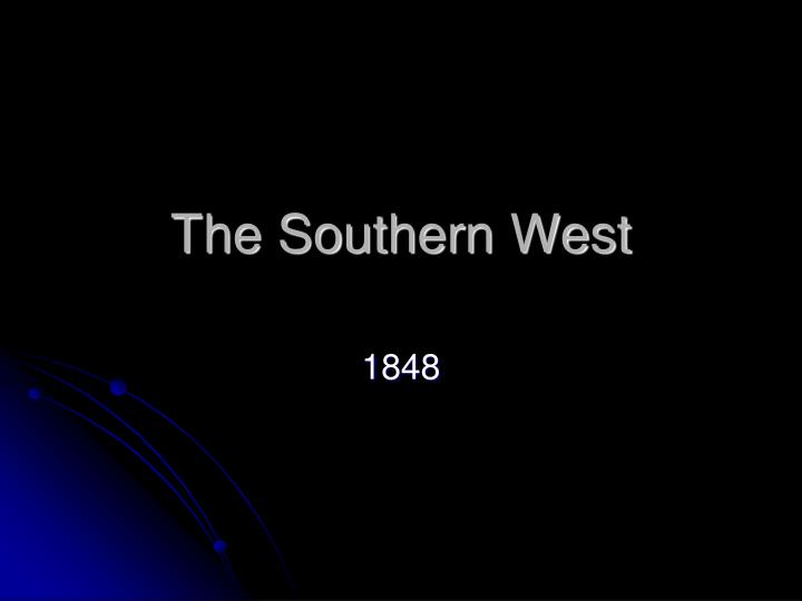 The Southern West
