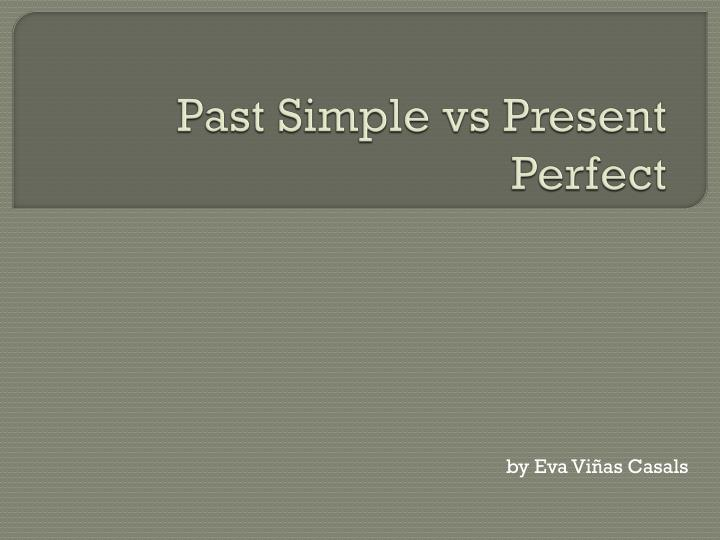 past simple vs present perfect n.