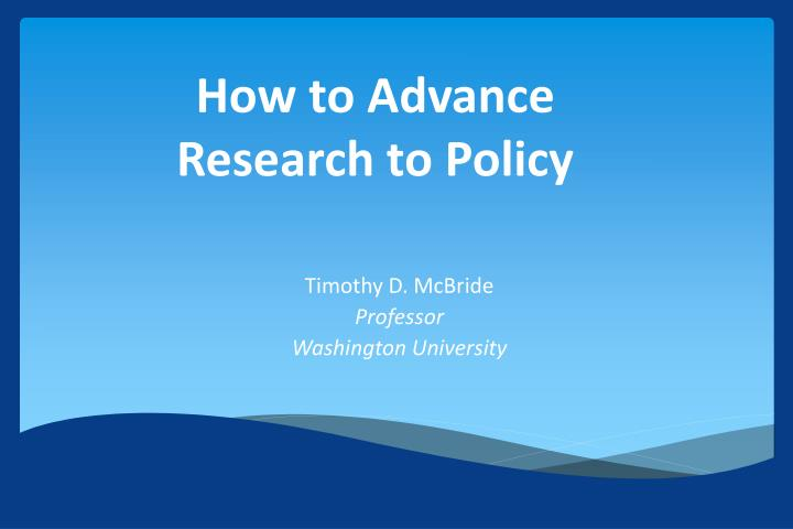 how to advance research to policy n.