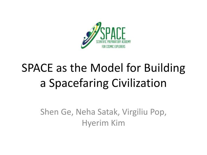 space as the model for building a spacefaring civilization n.