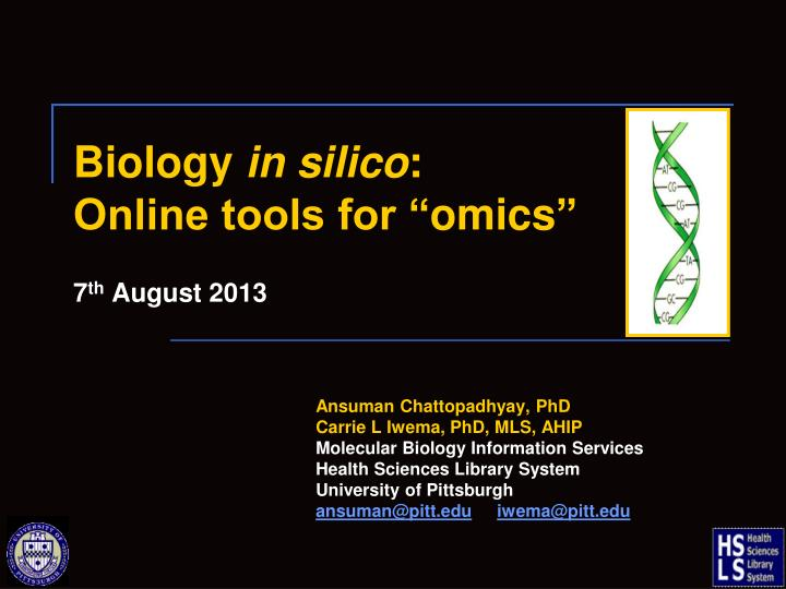 biology in silico online tools for omics 7 th august 2013 n.