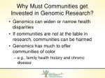 why must communities get invested in genomic research