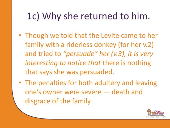 1c) Why she returned to him.