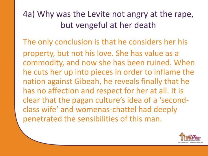 4a) Why was the Levite not angry at the rape, but vengeful at her death