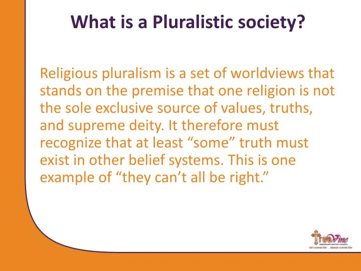 What is a Pluralistic society?