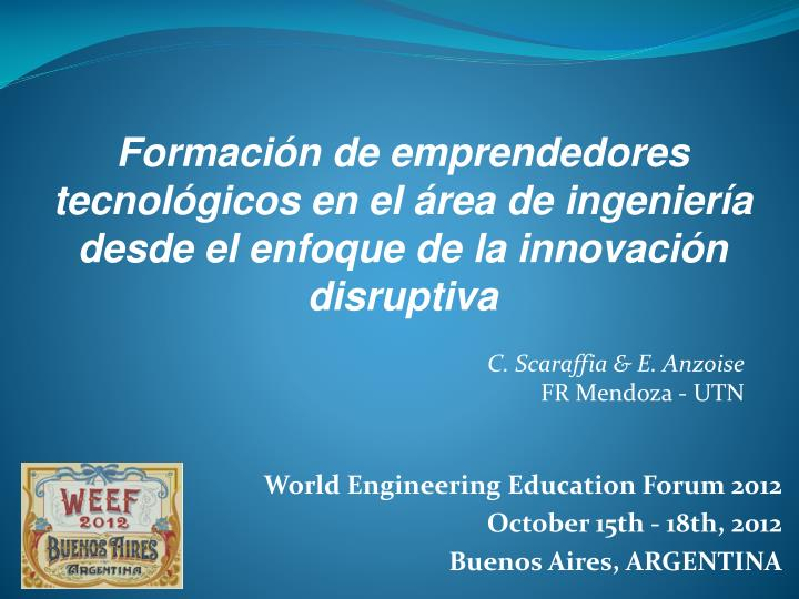 world engineering education forum 2012 october 15th 18th 2012 buenos aires argentina n.