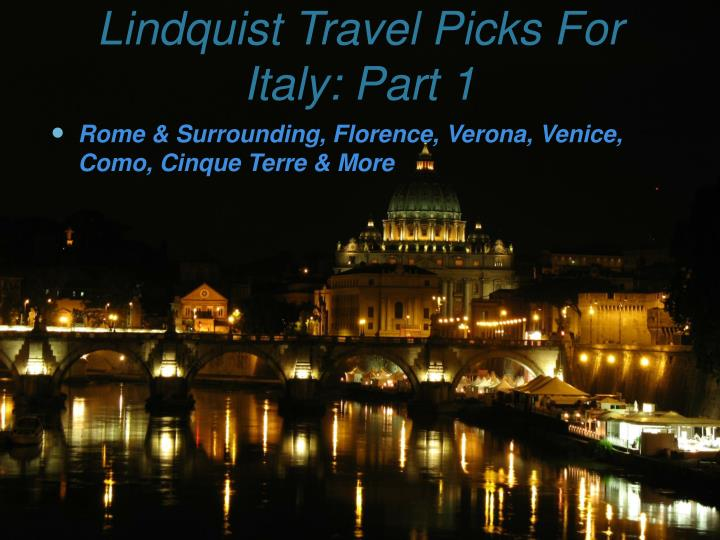lindquist travel picks for italy part 1 n.