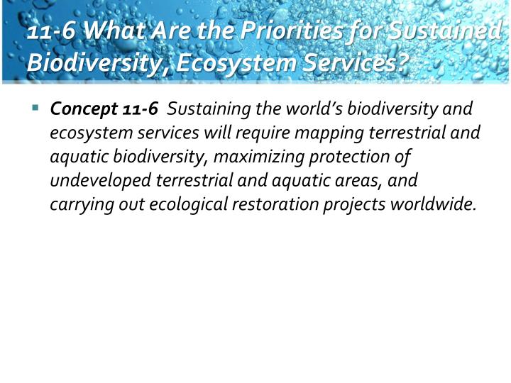 11-6 What Are the Priorities for Sustained Biodiversity, Ecosystem Services?