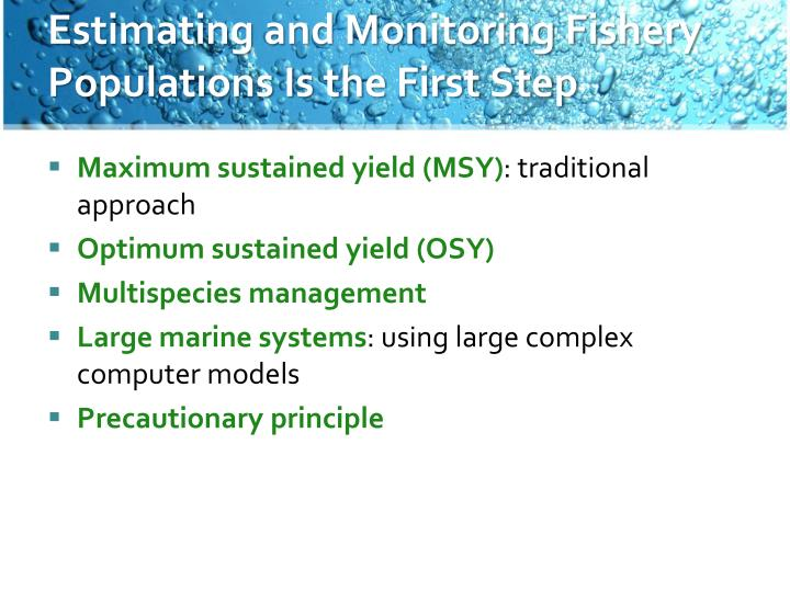 Estimating and Monitoring Fishery Populations Is the First Step