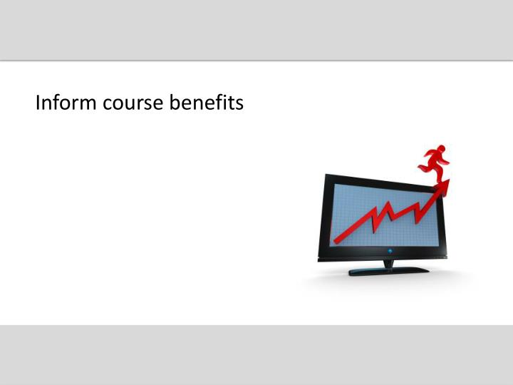 Inform course benefits