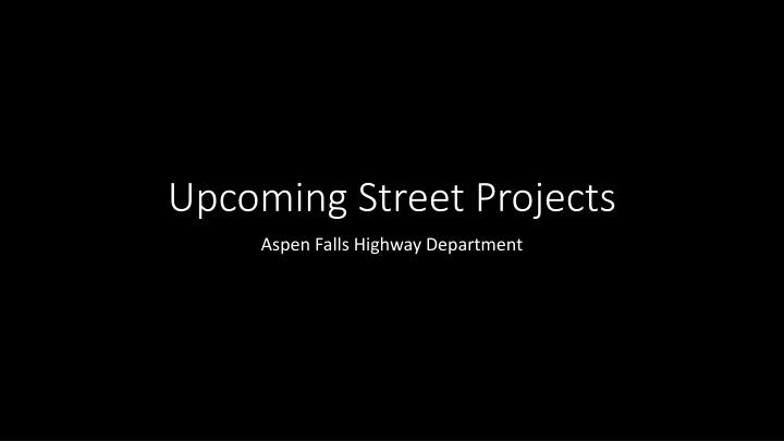 upcoming street projects n.