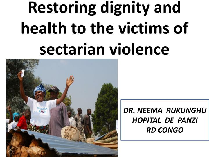 restoring dignity and health to the victims of sectarian violence n.