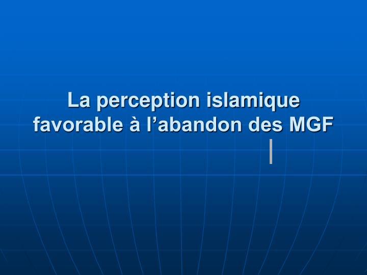 La perception islamique favorable à l'abandon des MGF