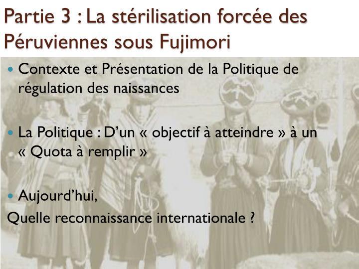 Partie 3 : La stérilisation forcée des Péruviennes sous