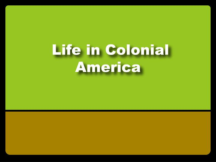 Ppt Life In Colonial America Powerpoint Presentation Id 2274340