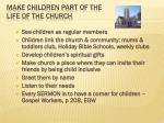 make children part of the life of the church