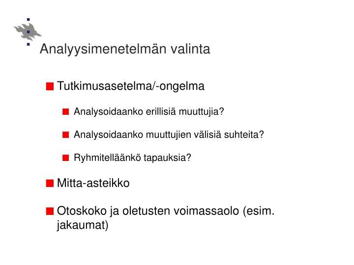 Analyysimenetelmän valinta