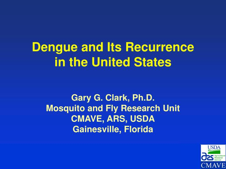 dengue and its recurrence in the united states n.