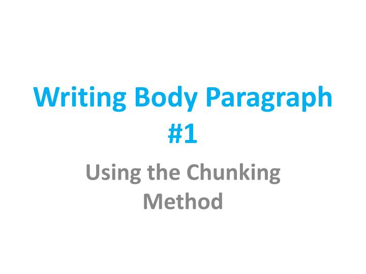 PPT - Writing Body Paragraph #1 PowerPoint Presentation - ID