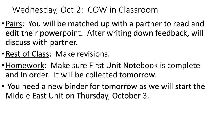 Wednesday, Oct 2:  COW in Classroom