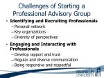 challenges of starting a professional advisory group