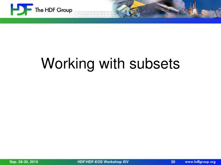 Working with subsets