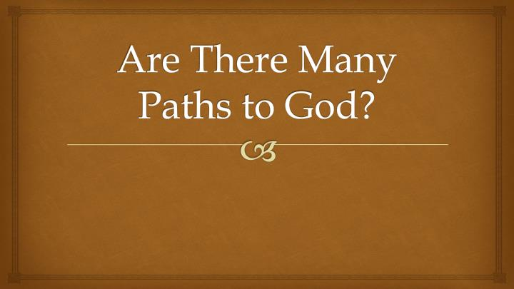 are there many paths to god n.