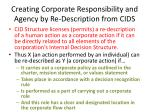 creating corporate responsibility and agency by re description from cids