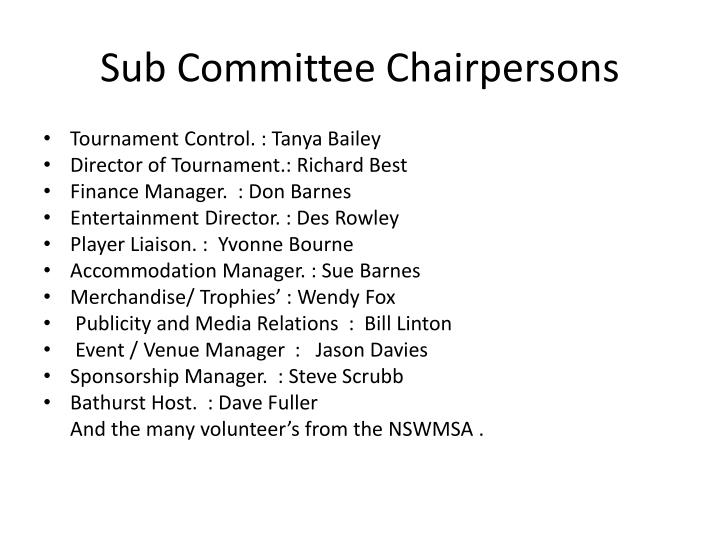 Sub Committee Chairpersons