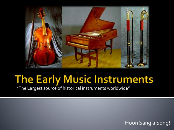 the largest source of historical instruments worldwide n.