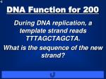 dna function for 200