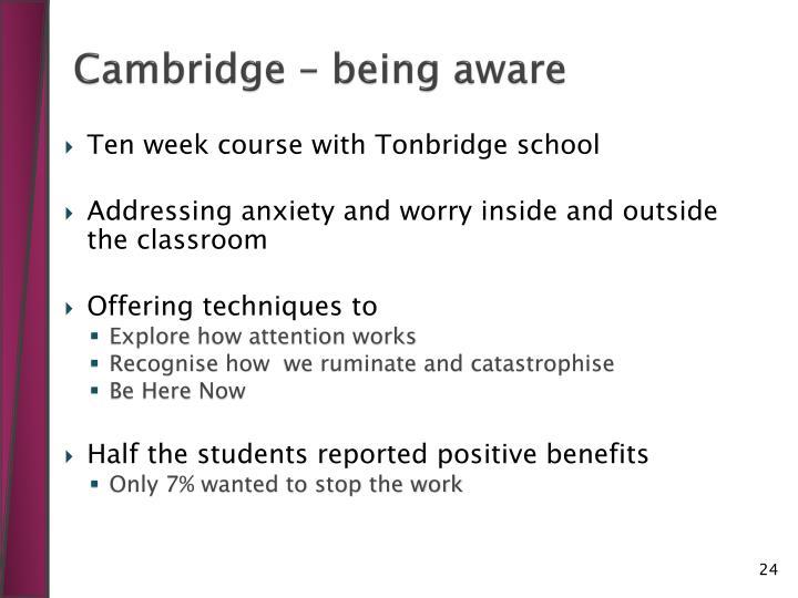Cambridge – being aware