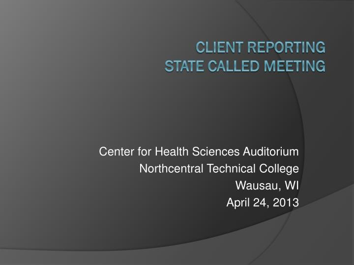 center for health sciences auditorium northcentral technical college wausau wi april 24 2013 n.
