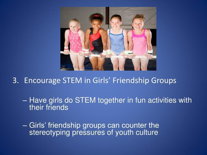 Encourage STEM in Girls' Friendship Groups