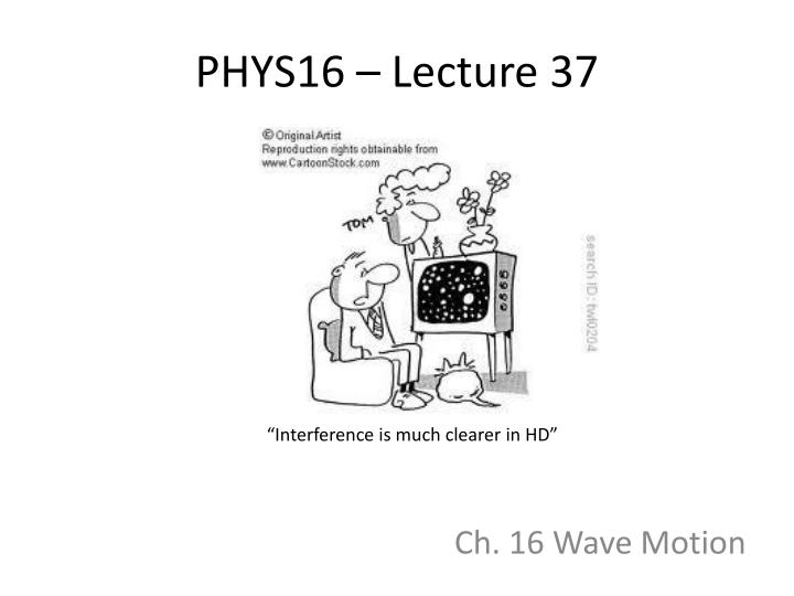 phys16 lecture 37 n.