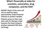 what s financially at stake for scientists universities drug companies and the fda
