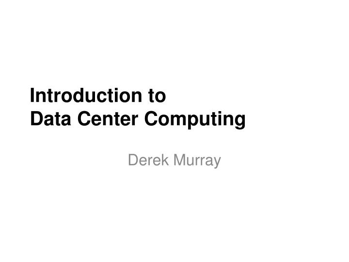 introduction to data center computing n.