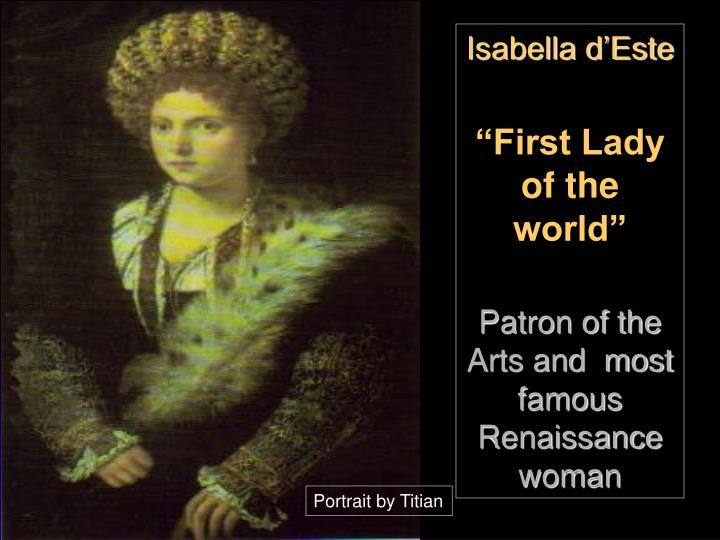 Isabella d este first lady of the world patron of the arts and most famous renaissance woman