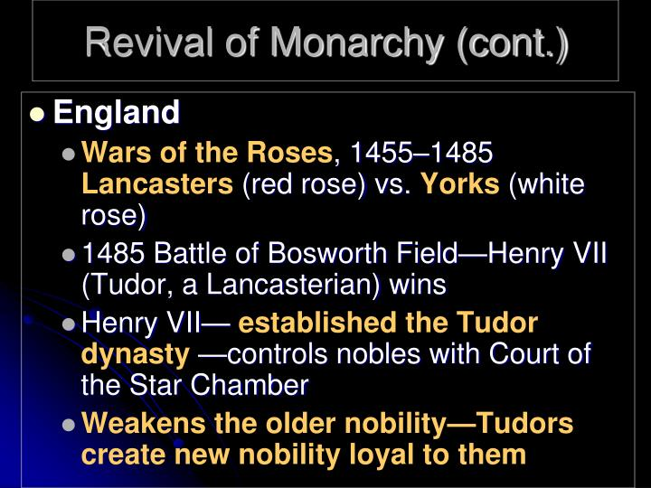 Revival of Monarchy (cont.)