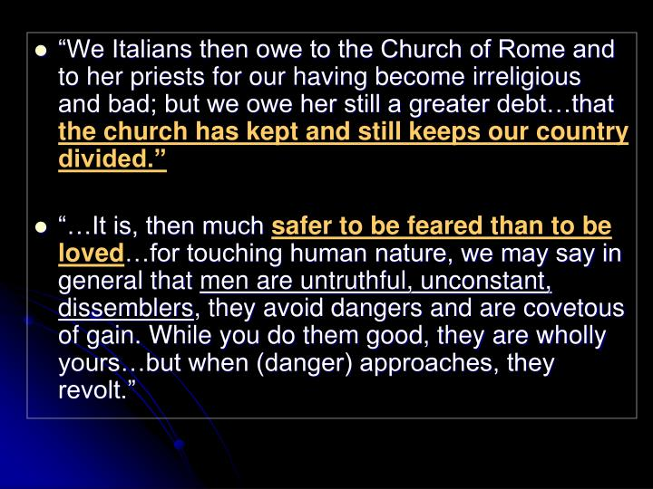 """We Italians then owe to the Church of Rome and to her priests for our having become irreligious and bad; but we owe her still a greater debt…that"