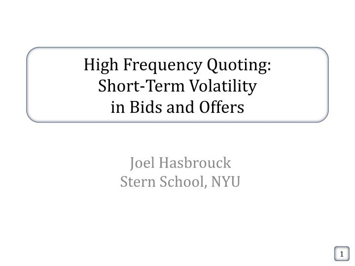 high frequency quoting short term volatility in bids and offers n.