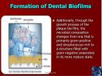 formation of dental biofilms