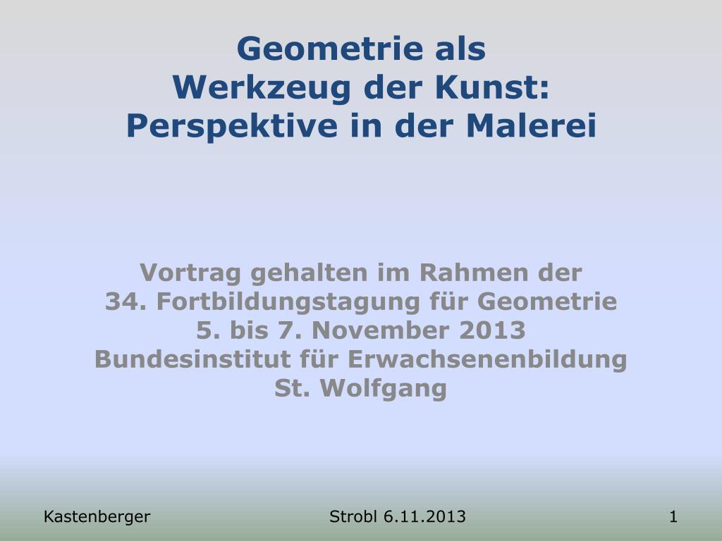 Ppt Geometrie Als Werkzeug Der Kunst Perspektive In Der Malerei Powerpoint Presentation Id 2275387