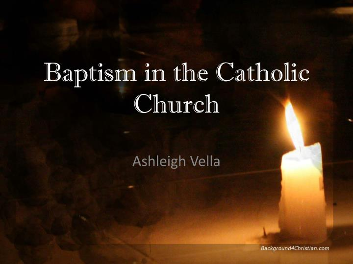 Ppt Baptism In The Catholic Church Powerpoint Presentation Free Download Id 2275446 Lyrics © original writer and publisher. ppt baptism in the catholic church