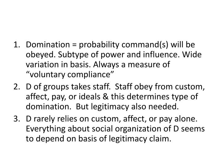 the types of legitimate domination View notes - 25 legitimate types of domination-2 from math 441 at parkview high school 1 conduct bound by general rules 2 clearly defned jurisdiction (agencies, bureaus, ofces)- sphere.