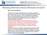 measuring effectiveness and cost effectiveness the qaly1