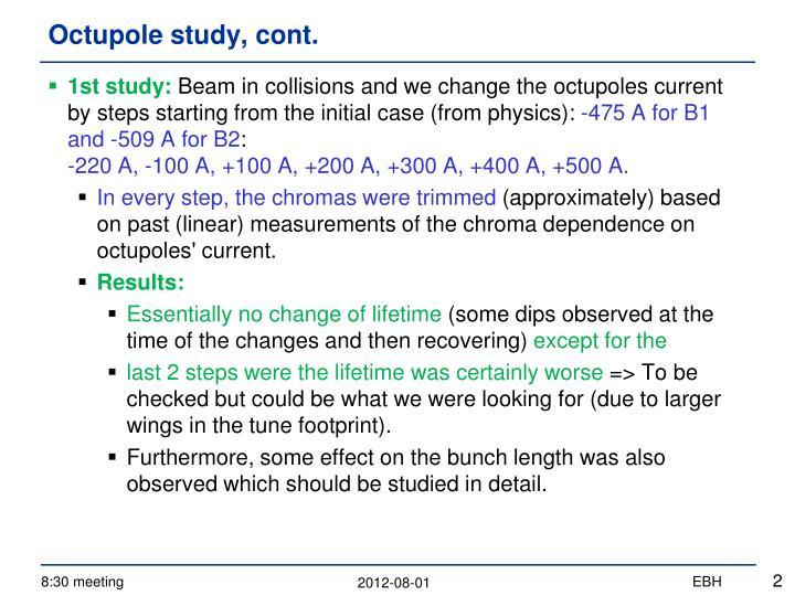 Octupole study cont