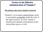 factors in the effective administration of vitamin c