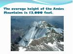 the average height of the andes mountains is 13 000 feet